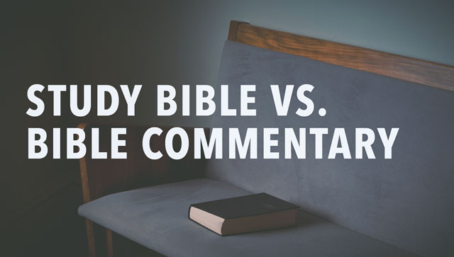 Study Bible Vs. Bible Commentary