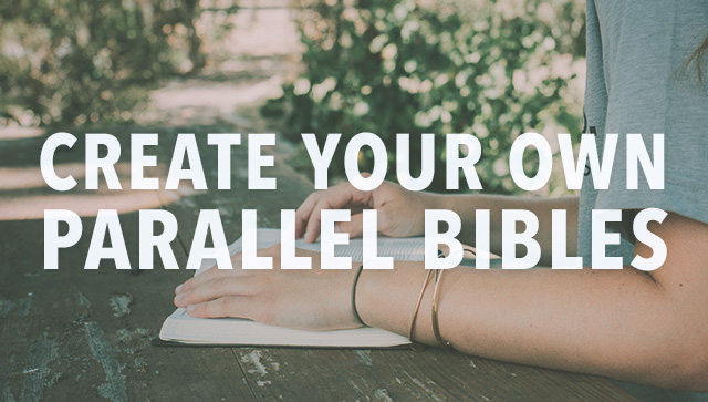 Create Your Own Parallel Bibles