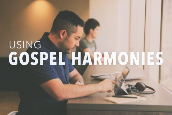 Using Gospel Harmonies