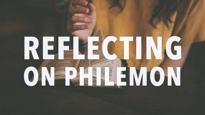Reflecting on Philemon