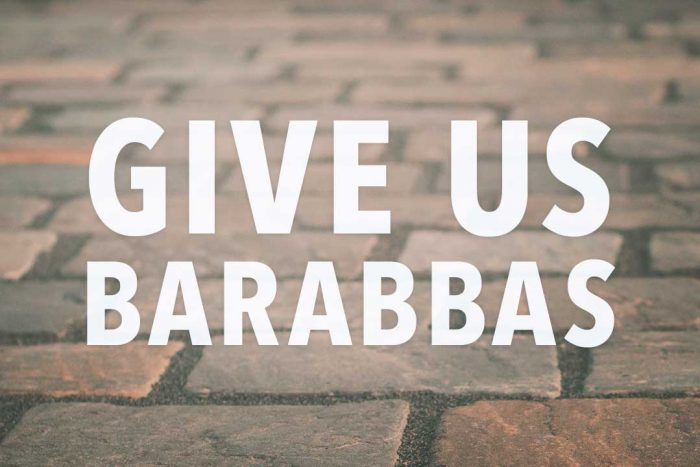Give Us Barabbas