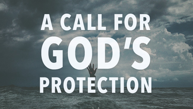 A Call For God's Protection