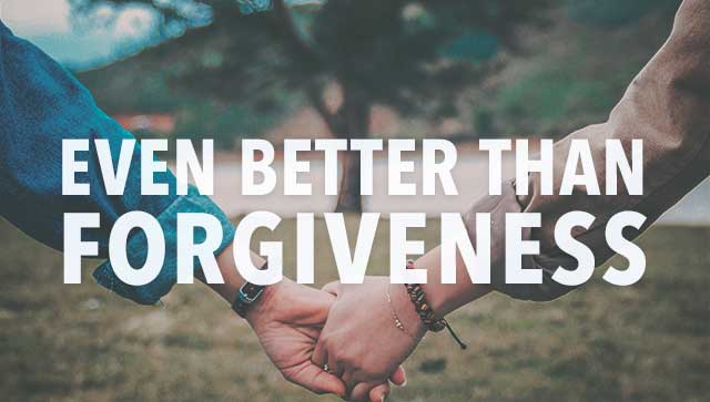Justification: Even Better Than Forgiveness