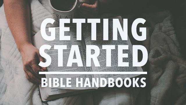 Getting Started Bible Handbooks