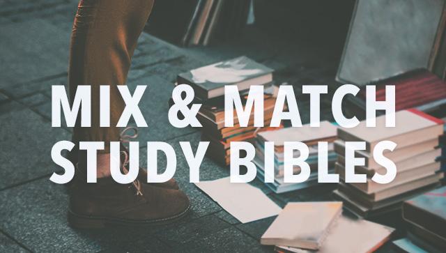 Mix & Match Study Bibles