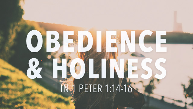 Obedience & Holiness in 1 Peter