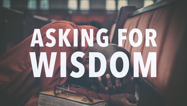 Asking For Wisdom