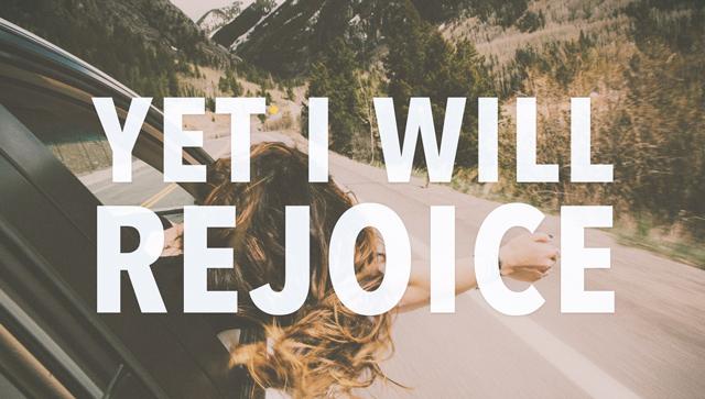 Yet I Will Rejoice: Habbakuk