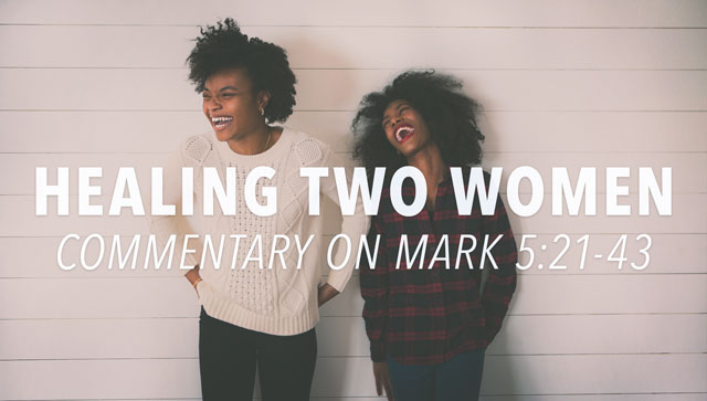 Healing Two Women: Commentary on Mark 5