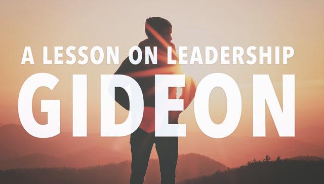 Lesson on Leadership: Gideon