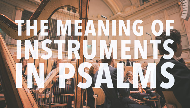 Instruments in Psalms srcset=