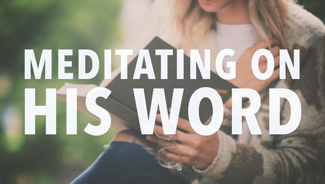 Meditating on His Word
