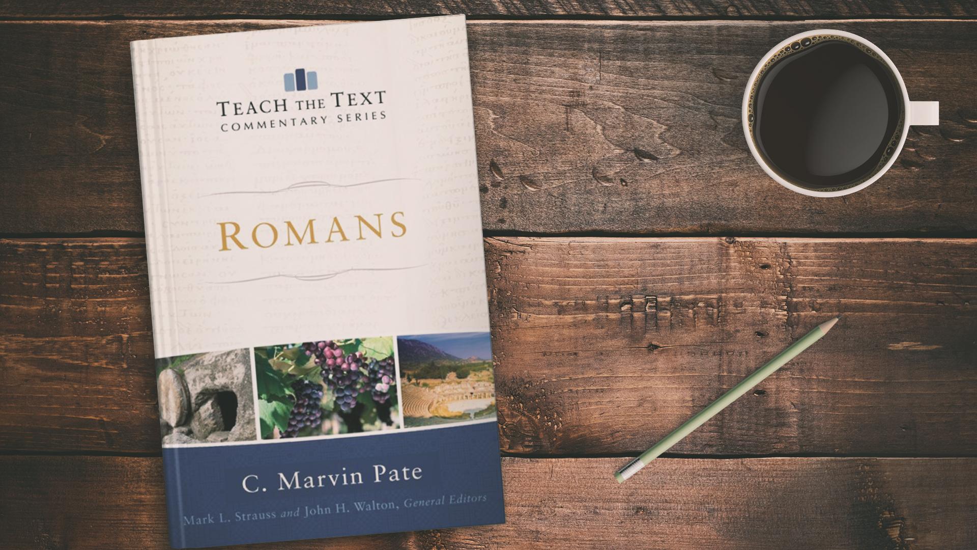 Teach the Text Romans Marvin Pate