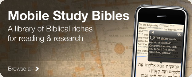 Mobile Study Bibles for iPhone, Blackberry, Android and more