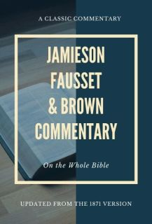Jamieson, Fausset, and Brown Commentary
