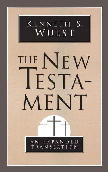 Wuest - The New Testament:...