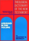Theological Dictionary of the New Testament (Abridged - Little Kittel)