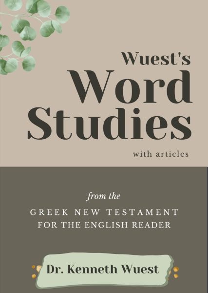 Wuest Word Studies in the Greek New Testament (3 Vols.)