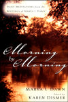 Morning by Morning: Daily Meditations from the Writings of Marva J. Dawn
