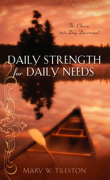 Daily Strength for Daily Needs by Mary Tileston... for the Olive ...
