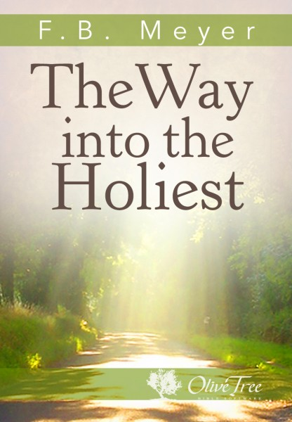 The Way into the Holiest - Expositions of the Epistle to the Hebrews