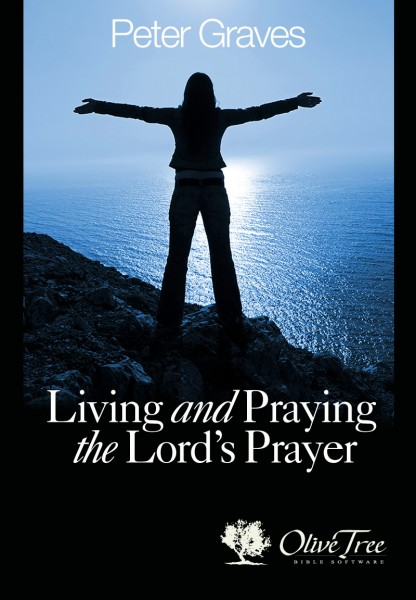 Living and Praying the Lord's Prayer