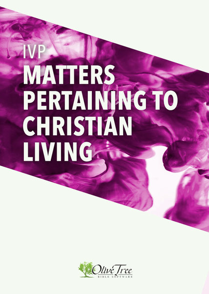 IVP Collection - Matters Pertaining to Christian Living