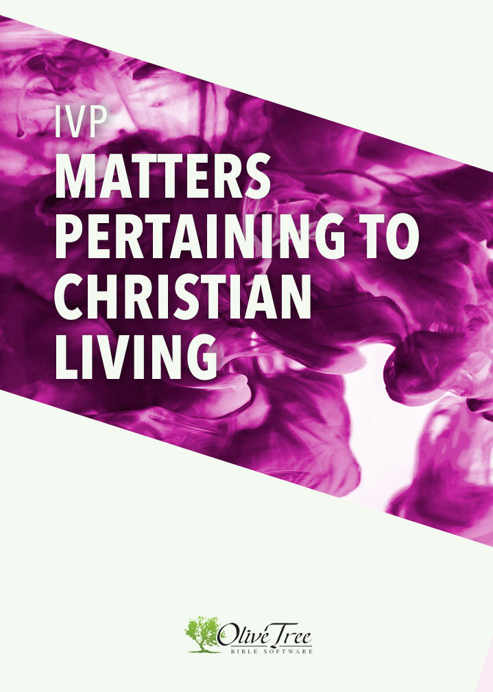 IVP Bundle - Matters Pertaining to Christian Living