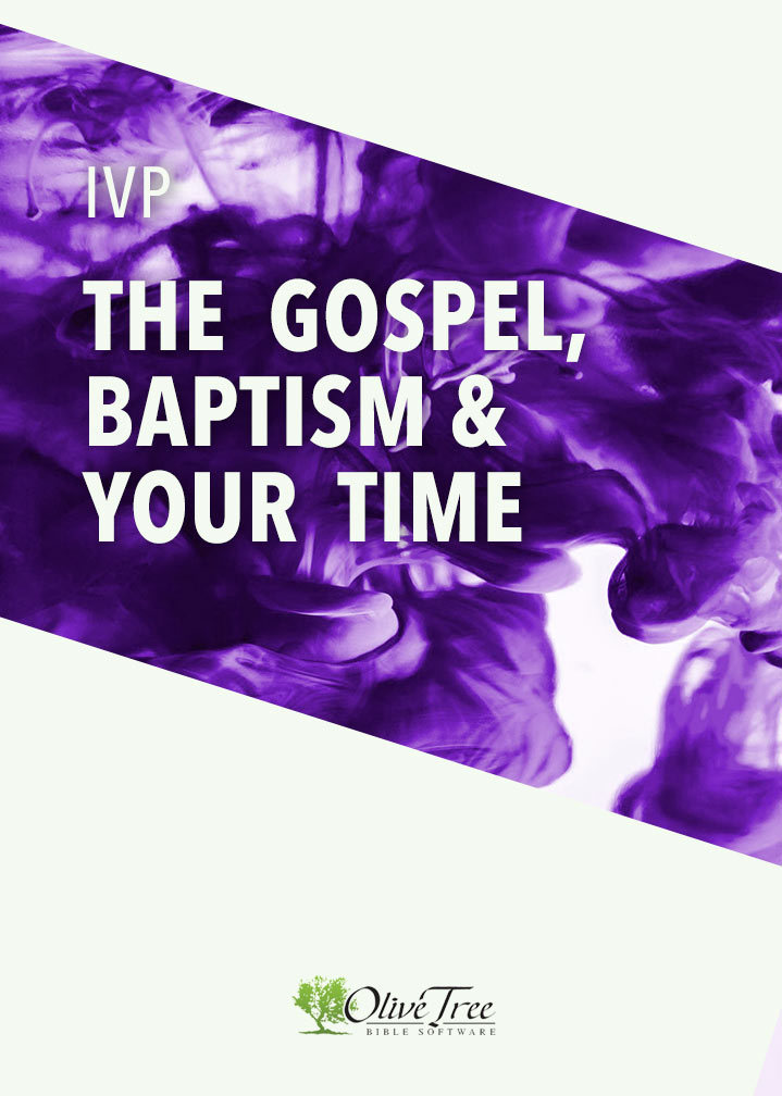 IVP Bundle - The Gospel, Baptism, and Your Time