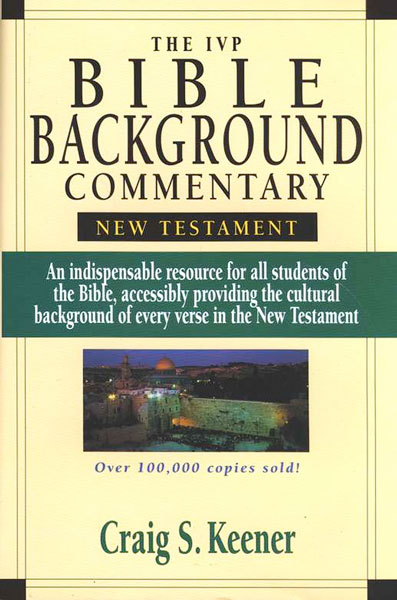 IVP Bible Background Commentary: New Testament