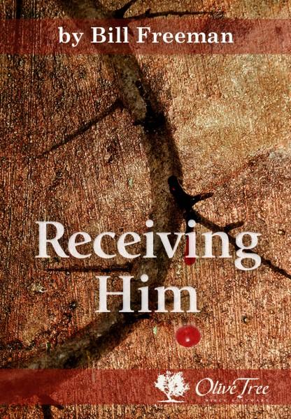 Receiving Him