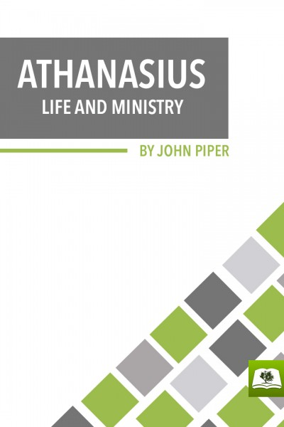Life and Ministry of Athanasius