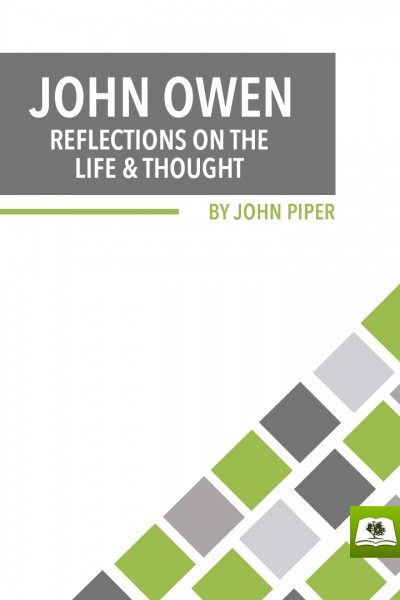 John Owen: Reflections on the Life and Thought