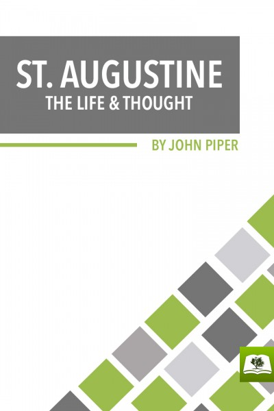 St. Augustine: The Life and Thought