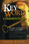 Key Word Commentary: Thoughts on Every Chapter of the Bible