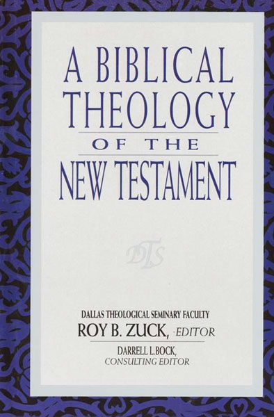 A Biblical Theology of the New Testament