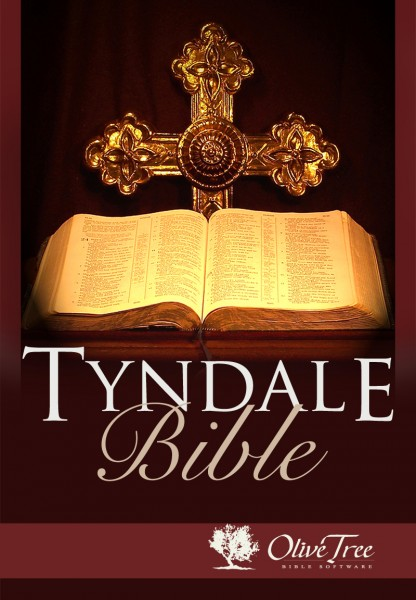 Tyndale Bible by William Tyndale    for the Olive Tree Bible App on