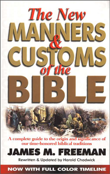 The New Manners and Customs of the Bible
