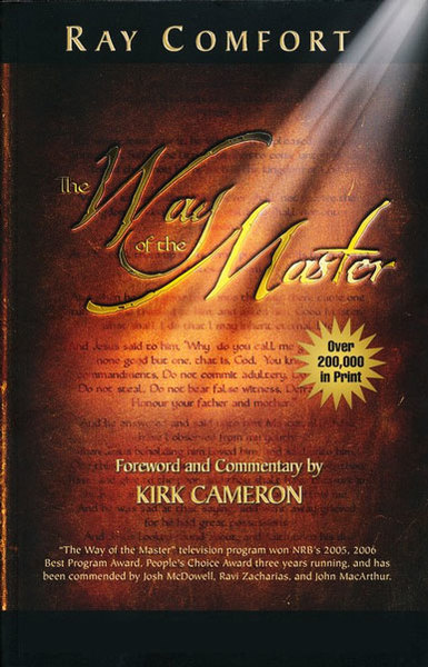 The Way of the Master by Ray Comfort and Kirk Cameron    for