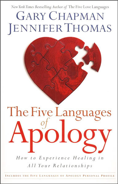 The Five Languages Of Apology By Gary Chapman And Jennifer Thomas