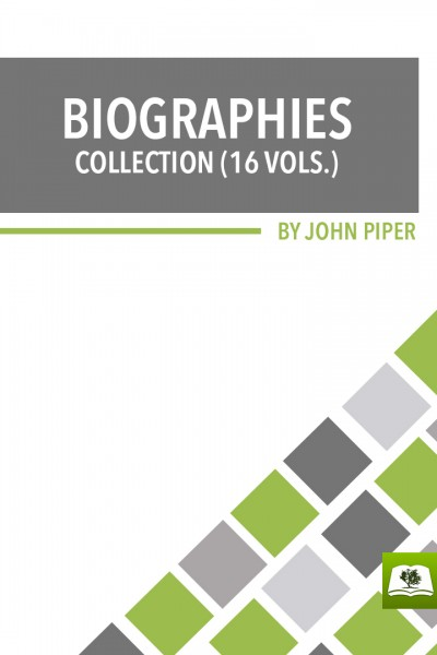 John Piper Biographies Collection