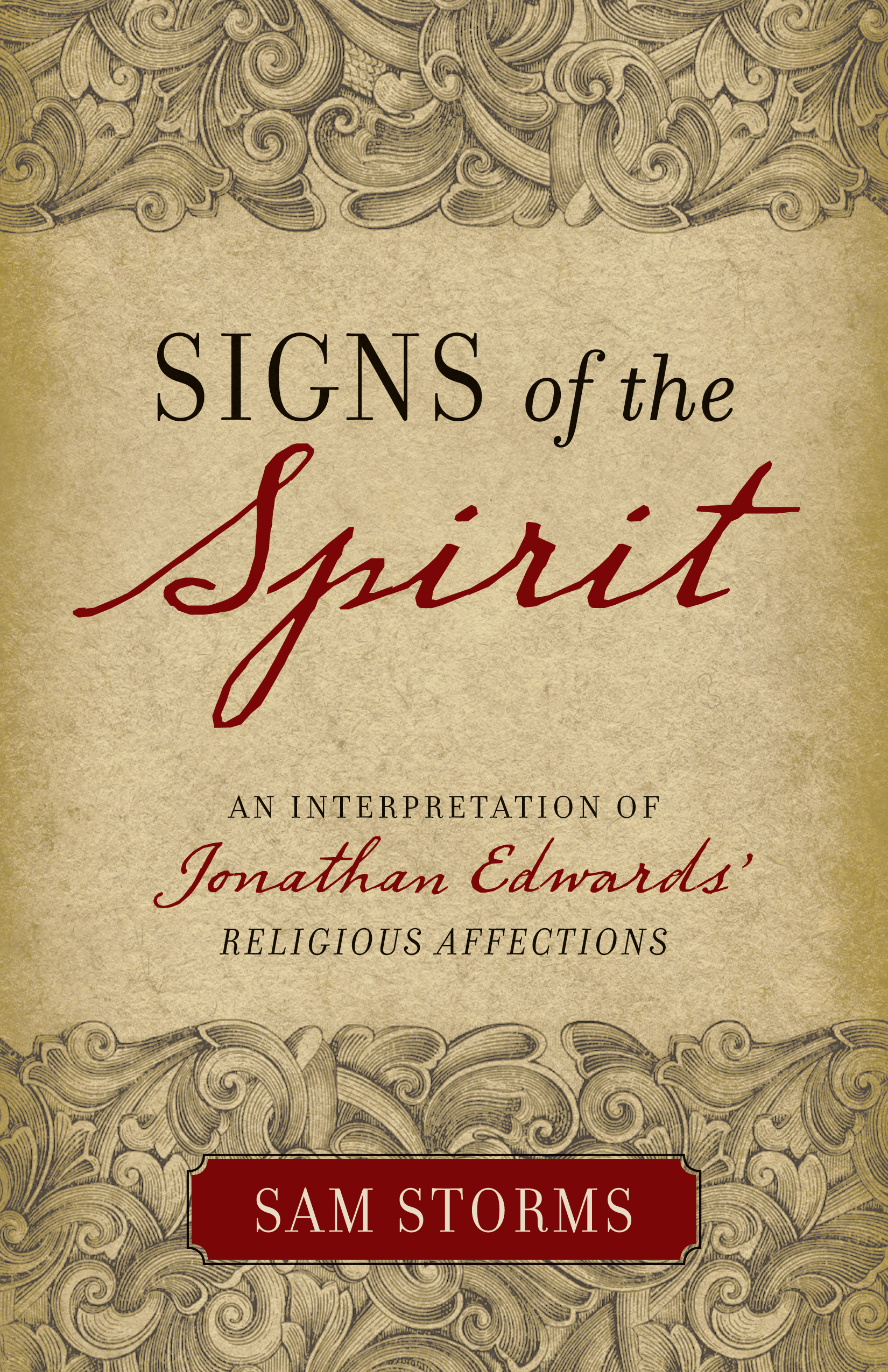Signs of the Spirit An Interpretation of Jonathan Edwards's Religious Affections