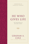 Foundations of Evangelical Theology: He Who Gives Life - FET