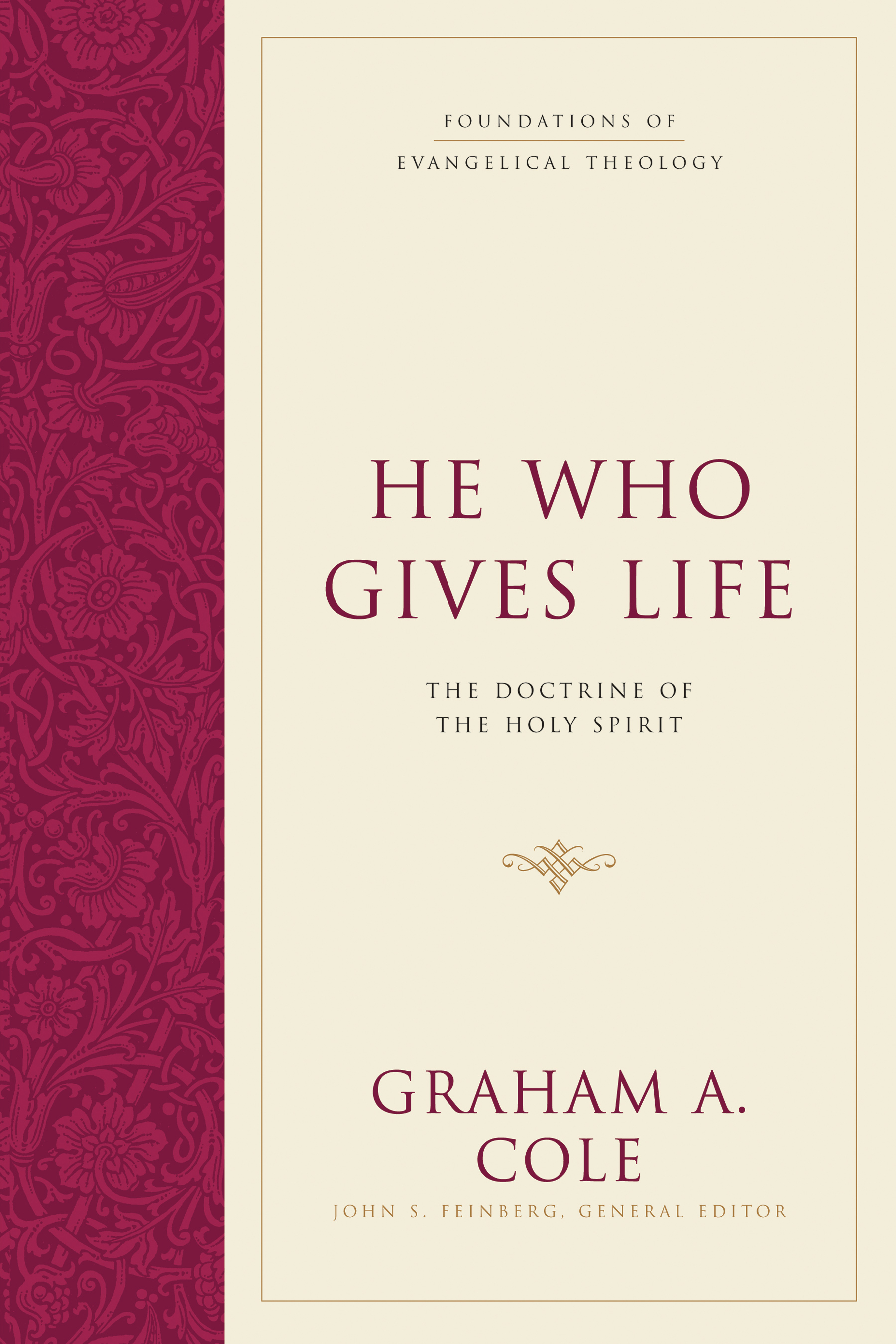 He Who Gives Life The Doctrine of the Holy Spirit