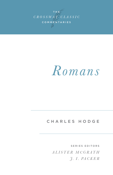 Crossway Classic Commentary - Romans