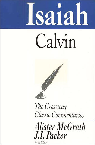 Crossway Classic Commentaries — Isaiah (CCC)