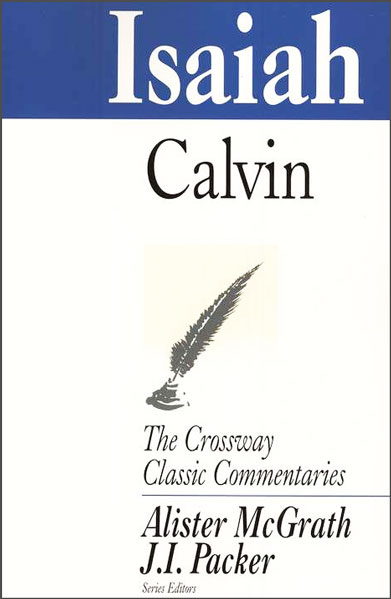 Crossway Classic Commentaries - Isaiah
