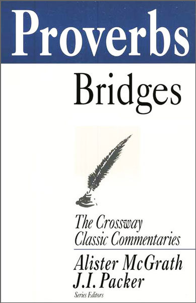 Crossway Classic Commentaries — Proverbs (CCC)