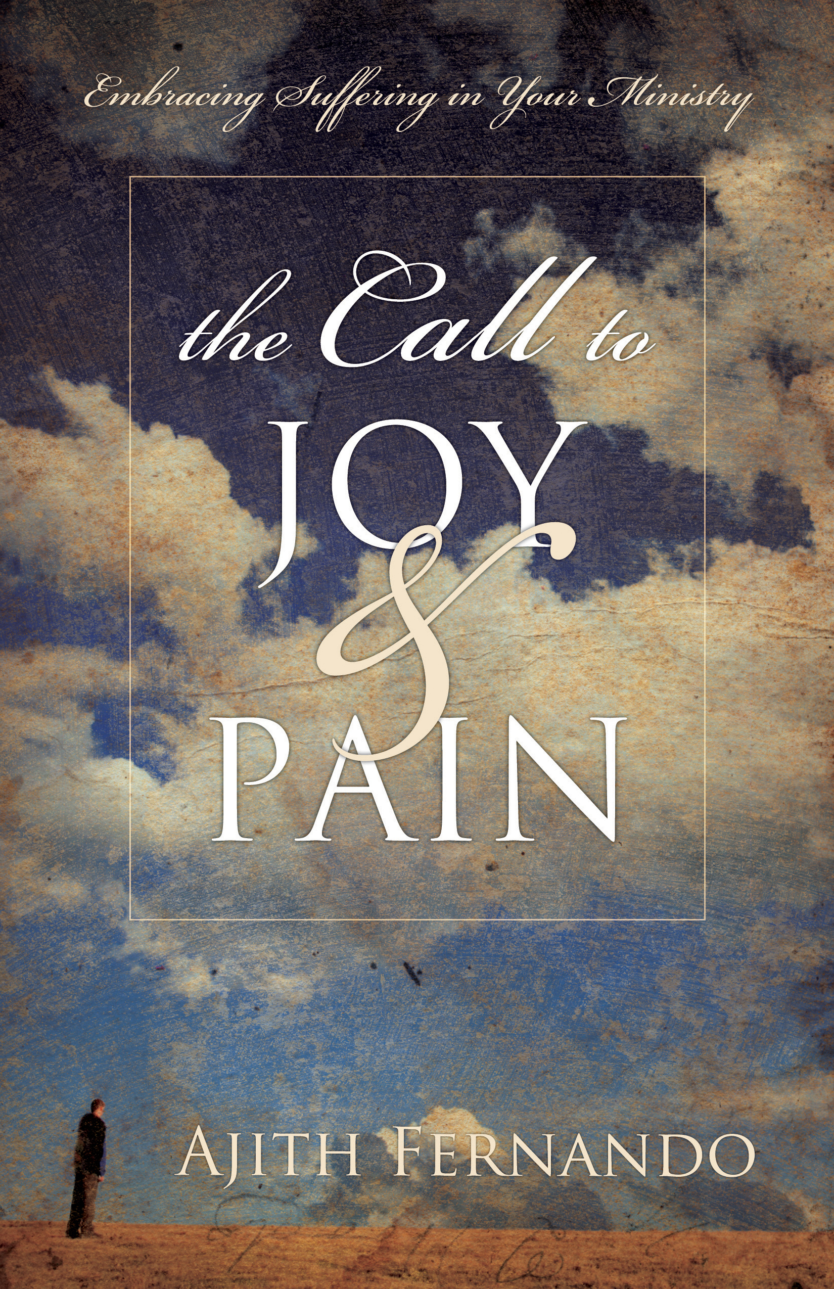 The Call to Joy and Pain Embracing Suffering in Your Ministry