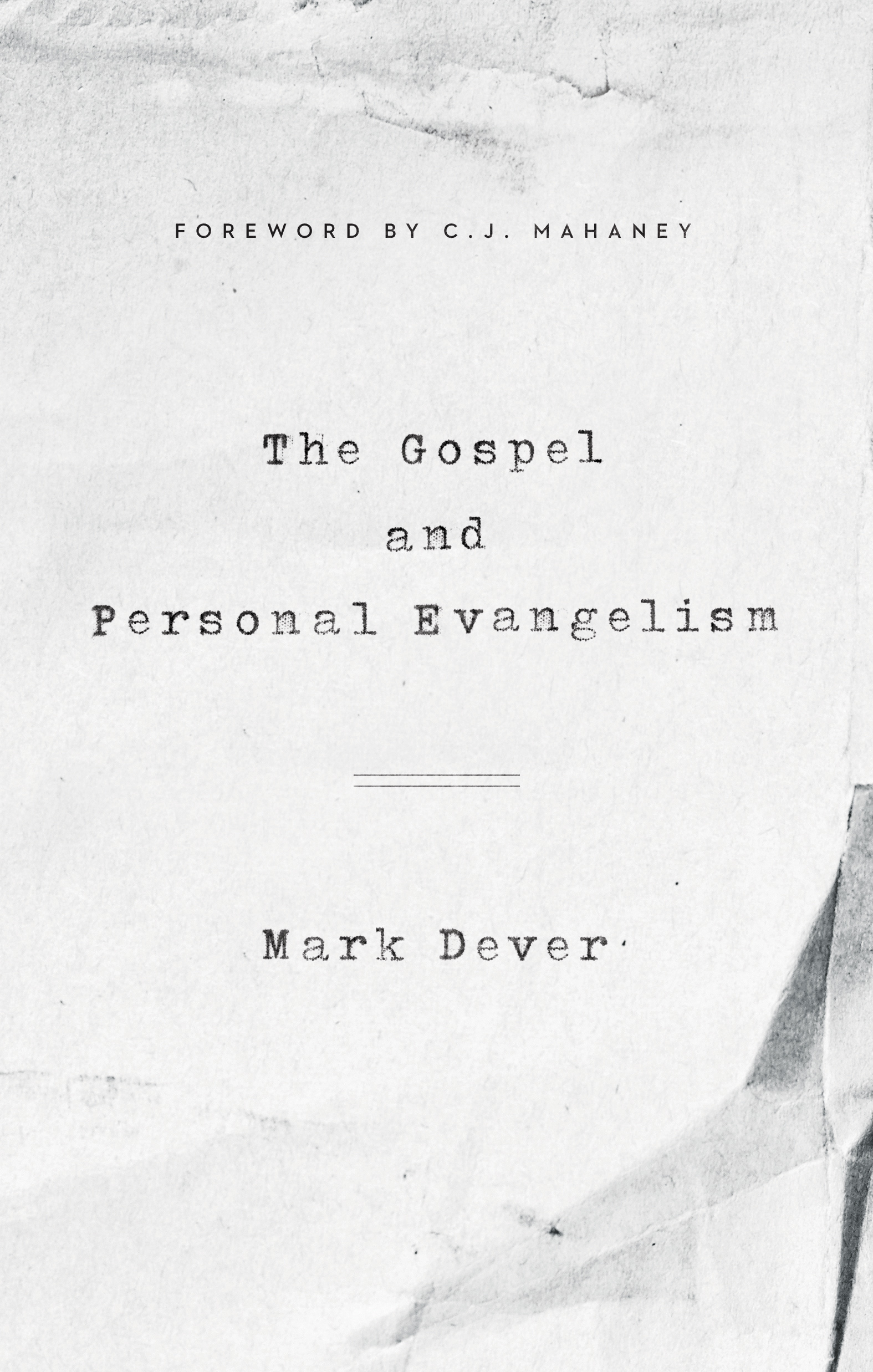 Gospel and Personal Evangelism (Foreword by C. J. Mahaney)